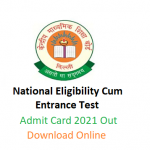 National Eligibility Cum Entrance Test (NEET 2021): Out admit card   