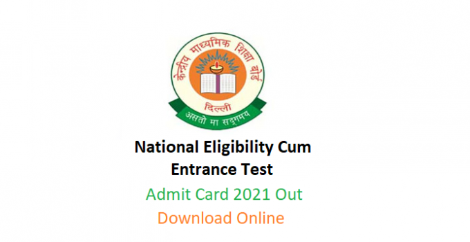 National Eligibility Cum Entrance Test (NEET 2021): Out admit card ||