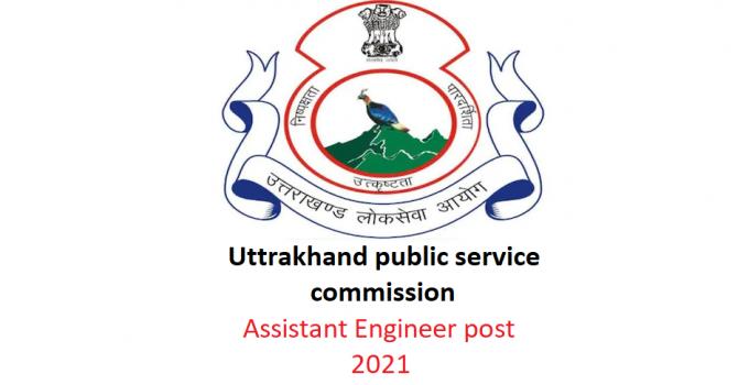 Uttarakhand UKPSC Assistant Engineer post: apply for Online Form 2021